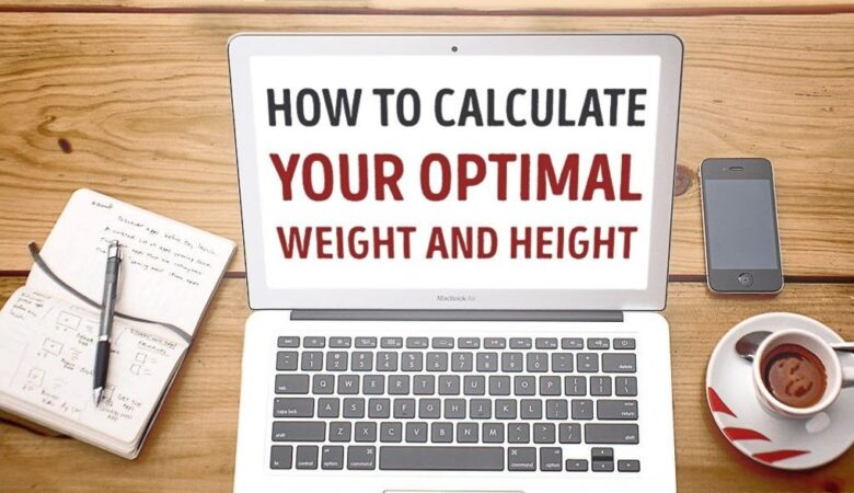 How To Calculate Your Optimal Weight And Height