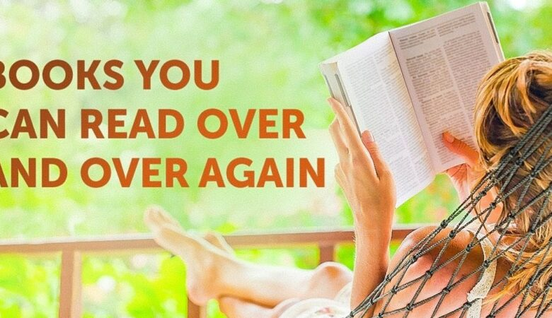 6 Books You Can Read Over And Over Again