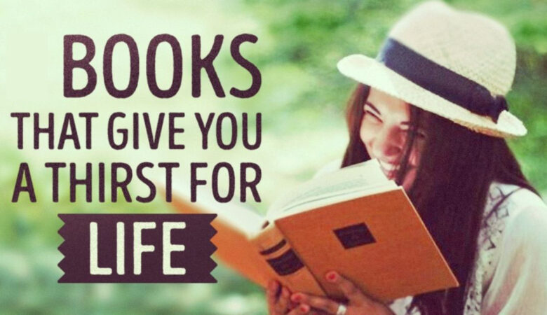 6 Inspiring Books That Give You A Real Thirst For Life